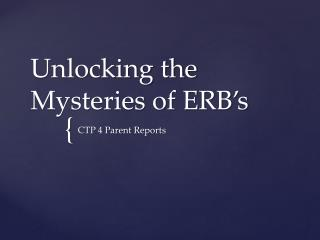 Unlocking the Mysteries of ERB's