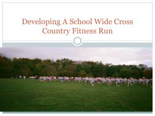 Developing A School Wide Cross Country Fitness Run