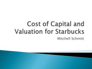 Cost of Capital and Valuation for Starbucks