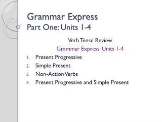 Grammar Express  Part One: Units 1-4