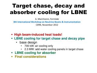 Target chase, decay and absorber cooling for LBNE