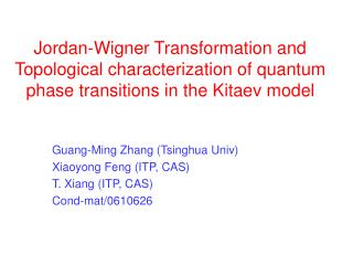 Jordan-Wigner Transformation and Topological characterization of quantum phase transitions in the Kitaev model