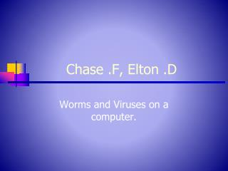 Chase .F, Elton .D