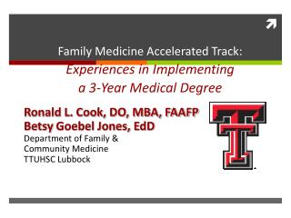 Family Medicine Accelerated Track:  Experiences in Implementing  a 3-Year Medical Degree