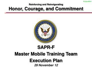 SAPR-F  Master Mobile Training Team Execution Plan 29 November 12