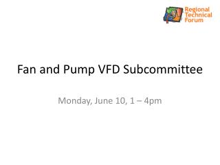 Fan and Pump VFD Subcommittee