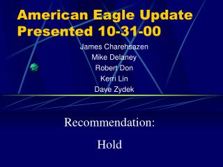 American Eagle Update Presented 10-31-00