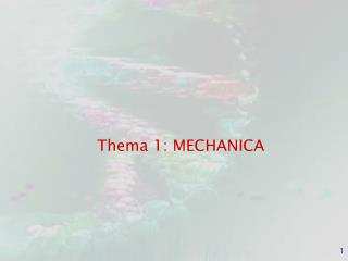 Thema  1:  MECHANICA
