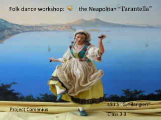 "Folk dance workshop:          the Neapolitan "" Tarantella"""