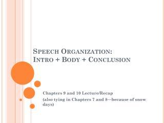 Speech Organization:  Intro + Body + Conclusion