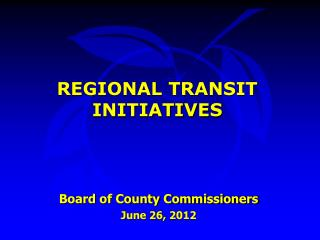 REGIONAL TRANSIT INITIATIVES