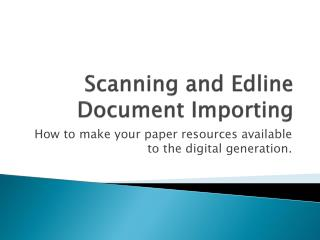 Scanning and  Edline Document Importing