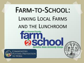 Farm-to-School: Linking Local Farms  and the Lunchroom