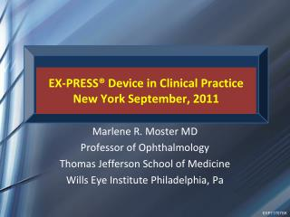 EX-PRESS® Device in Clinical Practice  New York September, 2011