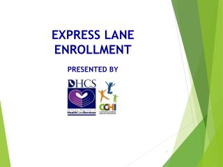 Express Lane enrollment Presented By