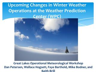 Upcoming Changes in Winter Weather Operations at the Weather Prediction Center (WPC)