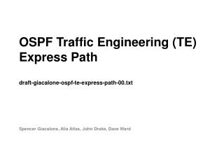OSPF Traffic Engineering (TE) Express  Path draft-giacalone-ospf-te-express-path-00.txt