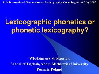 Lexicographic phonetics or phonetic lexicography