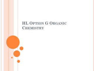 HL Option G Organic Chemistry