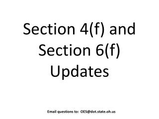 Section  4 (f) and Section  6 (f) Updates