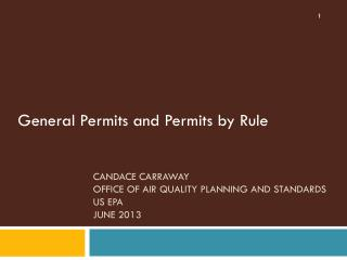 Candace Carraway Office of Air Quality Planning and Standards US EPA June 2013