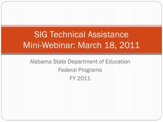 SIG Technical Assistance  Mini-Webinar: March 18, 2011