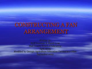 CONSTRUCTING A FAN ARRANGEMENT