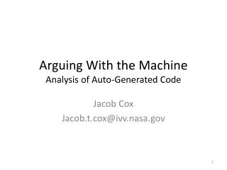 Arguing With the  Machine Analysis of Auto-Generated Code