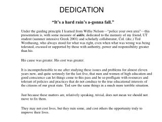 "DEDICATION ""It's a hard rain's a-gonna fall."""
