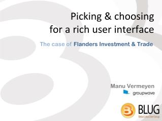 Picking & choosing  for a rich user interface