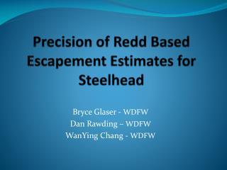 Precision of Redd Based Escapement Estimates for Steelhead