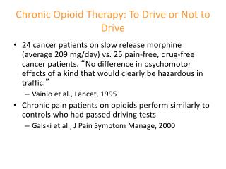 Chronic Opioid  Therapy: To  Drive or Not to Drive