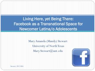 Living Here, yet Being There: Facebook  as a Transnational Space for Newcomer Latina/o Adolescents