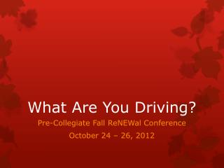 What Are You Driving?