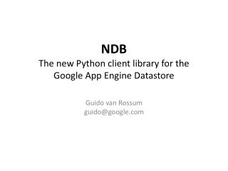NDB The new Python client library for the Google App Engine  Datastore