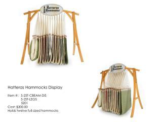 Hatteras Hammocks Display Item #:   S-2ST-CBEAM-DIS      S-2ST-LEGS      5201 Cost: $300.00