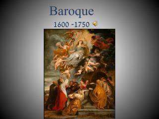 Baroque 1600 -1750
