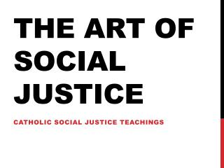 THE ART OF SOCIAL JUSTICE
