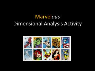 Marvel ous  Dimensional Analysis Activity