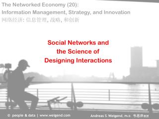 Social Networks and the Science  of Designing Interactions