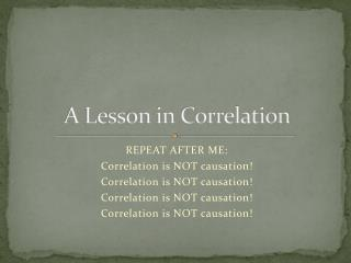 A Lesson in Correlation