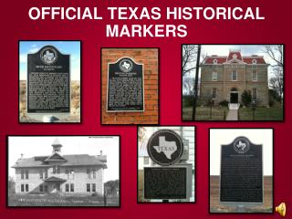 OFFICIAL TEXAS HISTORICAL MARKERS