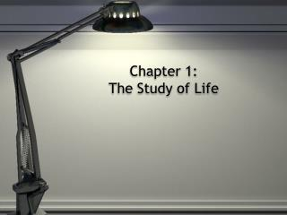 Chapter 1:   The Study of Life