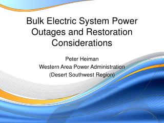 Bulk Electric System Power Outages and Restoration Considerations