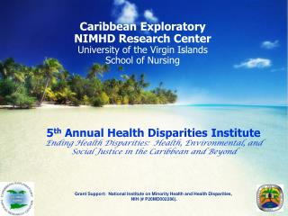 Caribbean  Exploratory NIMHD Research Center University of the Virgin Islands School of Nursing