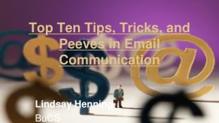 Top Ten Tips, Tricks, and Peeves in Email Communication