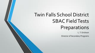 Twin Falls School District SBAC Field Tests Preparations