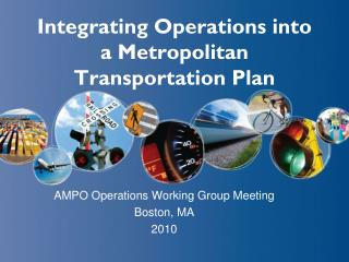 Integrating Operations into a Metropolitan Transportation Plan