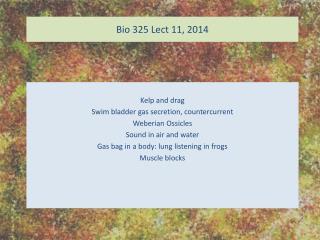 Bio 325 Lect 11, 2014