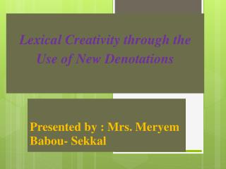 Lexical Creativity through the Use of New Denotations